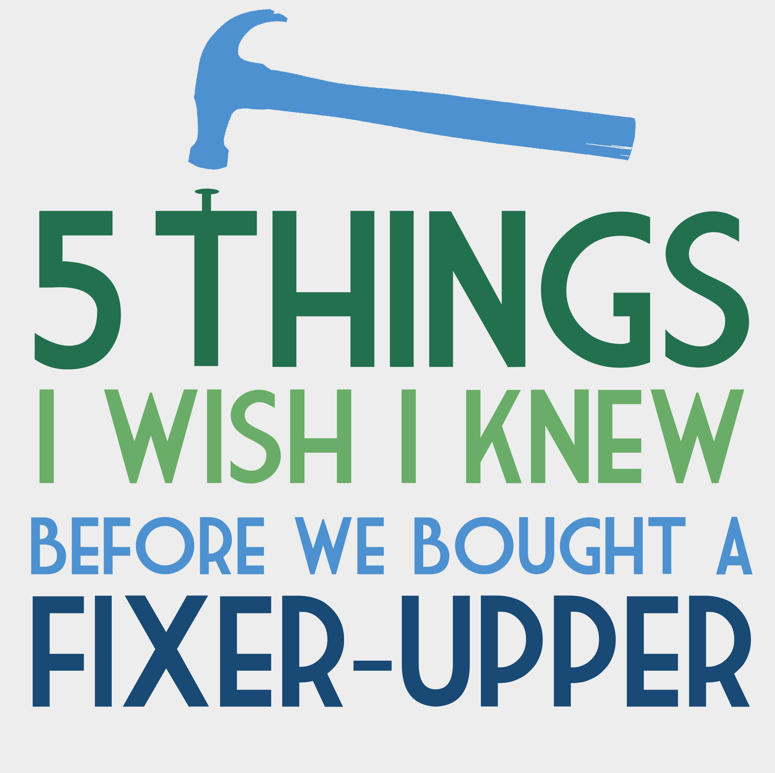 DIY Home: 5 Things I Wish I Knew Before We Bought a Fixer-Upper
