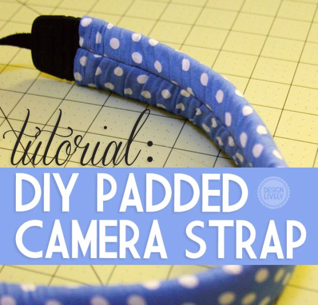 Step by Step Tutorial: DIY Padded Camera Strap Sleeve